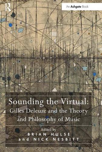 9780754667735: Sounding the Virtual: Gilles Deleuze and the Theory and Philosophy of Music