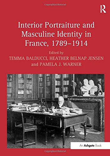 9780754667841: Interior Portraiture and Masculine Identity in France, 1789–1914