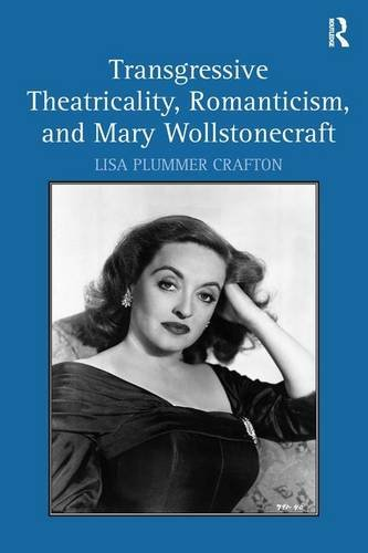 9780754667889: Transgressive Theatricality, Romanticism, and Mary Wollstonecraft