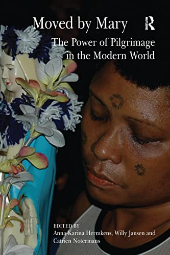 9780754667926: Moved by Mary: The Power of Pilgrimage in the Modern World