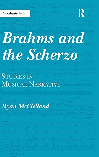 9780754668107: Brahms and the Scherzo: Studies in Musical Narrative