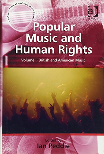 9780754668527: Popular Music and Human Rights: Volume I: British and American Music: 1 (Ashgate Popular and Folk Music Series)