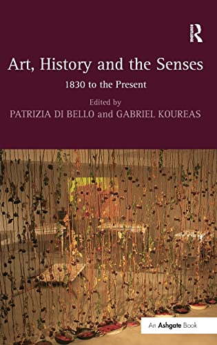 9780754668633: Art, History and the Senses: 1830 to the Present