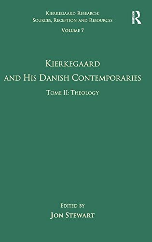 Volume 7, Tome II: Kierkegaard and His Danish Contemporaries - Theology (Kierkegaard Research: Sources, Reception and Resources) (0754668738) by Jon Stewart