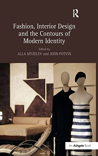 9780754669159: Fashion, Interior Design and the Contours of Modern Identity
