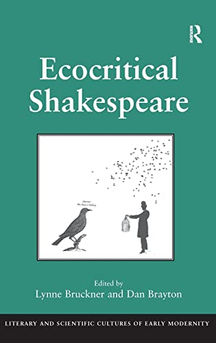 9780754669197: Ecocritical Shakespeare (Literary and Scientific Cultures of Early Modernity)