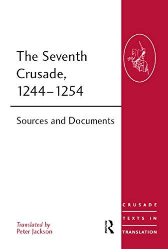 9780754669234: The Seventh Crusade, 1244–1254: Sources and Documents (Crusade Texts in Translation)