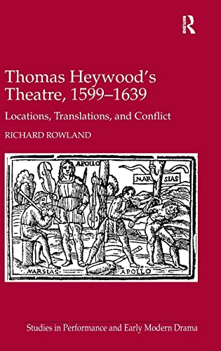9780754669258: Thomas Heywood's Theatre, 1599-1639 (Studies in Performance and Early Modern Drama)