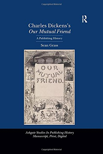 9780754669302: Charles Dickens's Our Mutual Friend: A Publishing History (Studies in Publishing History: Manuscript, Print, Digital)