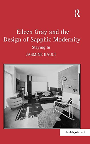9780754669616: Eileen Gray and the Design of Sapphic Modernity: Staying In