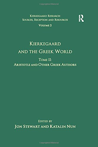 9780754669821: Volume 2, Tome II: Kierkegaard and the Greek World - Aristotle and Other Greek Authors (Kierkegaard Research: Sources, Reception and Resources)