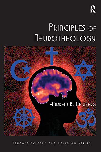 9780754669944: Principles of Neurotheology (Routledge Science and Religion Series)
