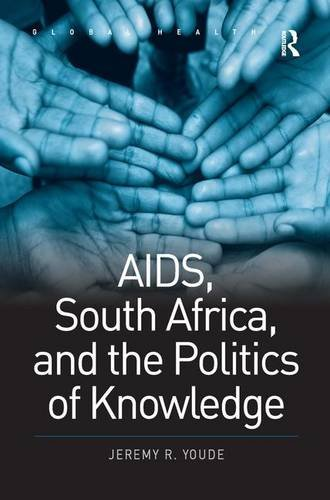 9780754670032: AIDS, South Africa, and the Politics of Knowledge (Global Health)
