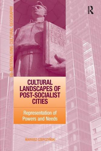 9780754670223: Cultural Landscapes of Post-Socialist Cities: Representation of Powers and Needs (Re-materialising Cultural Geography)