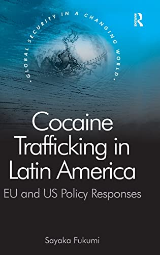 9780754670438: Cocaine Trafficking in Latin America: EU and US Policy Responses