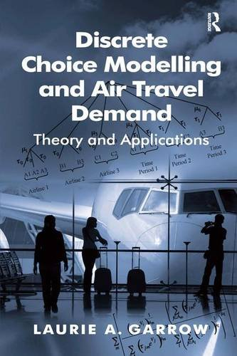 9780754670513: Discrete Choice Modelling and Air Travel Demand: Theory and Applications