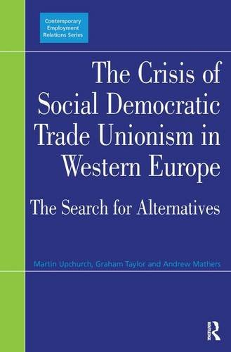 Crisis Of Social Democratic Trade Unionism In Western Europe (Contemporary Employment Relations)