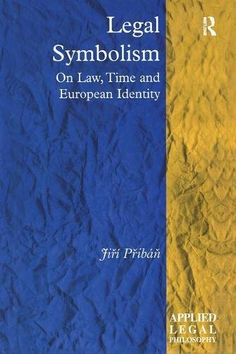 9780754670735: Legal Symbolism: On Law, Time and European Identity (Applied Legal Philosophy)
