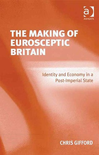 9780754670742: The Making of Eurosceptic Britain