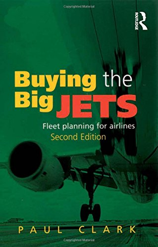 9780754670902: Buying the Big Jets: Fleet Planning for Airlines