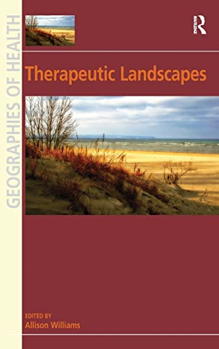 9780754670995: Therapeutic Landscapes (Geographies of Health)
