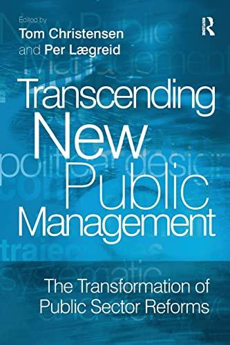 9780754671176: Transcending New Public Management: The Transformation of Public Sector Reforms