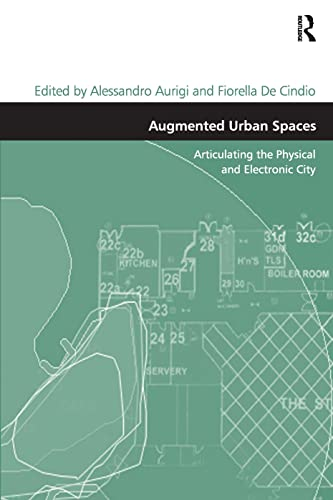 9780754671497: Augmented Urban Spaces: Articulating the Physical and Electronic City (Design and the Built Environment)