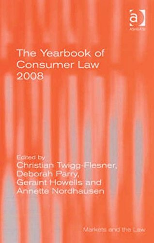 The Yearbook of Consumer Law 2008 (Markets: Christian Twigg-flesner &