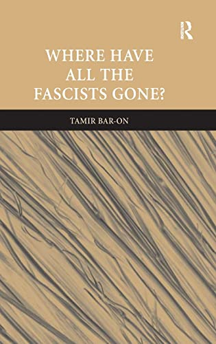 9780754671541: Where Have All The Fascists Gone?