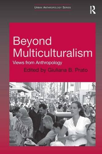 9780754671732: Beyond Multiculturalism: Views from Anthropology (Urban Anthropology)