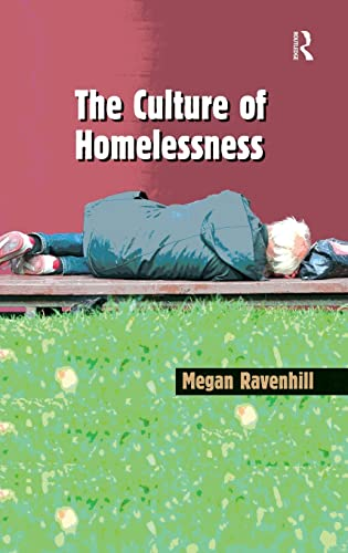 9780754671909: The Culture of Homelessness