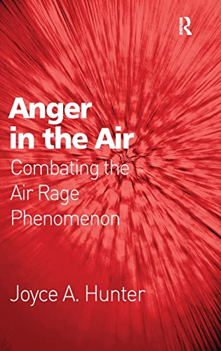 9780754671930: Anger in the Air: Combating the Air Rage Phenomenon