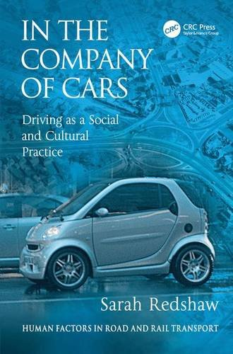9780754671985: In the Company of Cars: Driving as a Social and Cultural Practice (Human Factors in Road and Rail Transport)