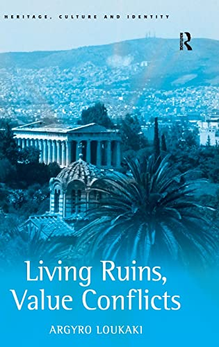 9780754672289: Living Ruins, Value Conflicts (Heritage, Culture and Identity)