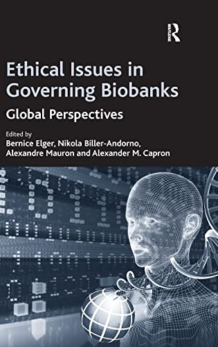 9780754672555: Ethical Issues in Governing Biobanks: Global Perspectives