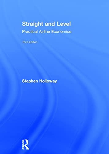 9780754672562: Straight and Level: Practical Airline Economics