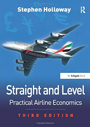 9780754672586: Straight and Level: Practical Airline Economics