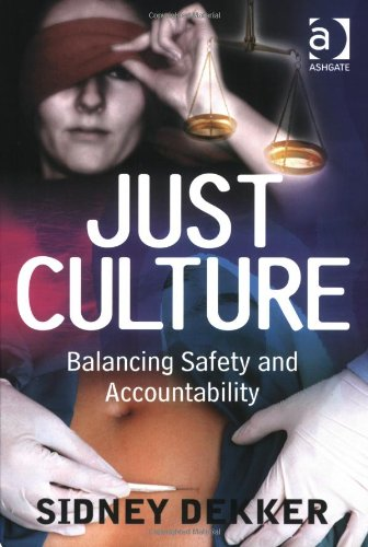 9780754672678: Just Culture: Balancing Safety and Accountability
