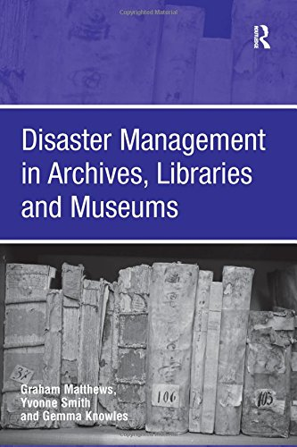 9780754672739: Disaster Management in Archives, Libraries and Museums
