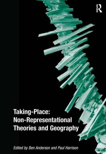 9780754672784: Taking-Place: Non-Representational Theories and Geography