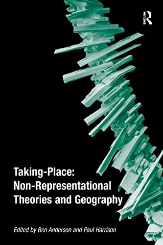 9780754672791: Taking-Place: Non-Representational Theories and Geography