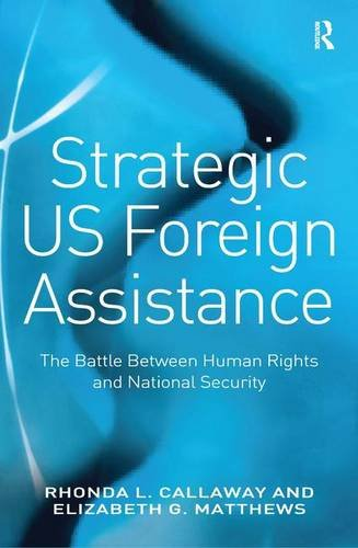 9780754673262: Strategic US Foreign Assistance: The Battle Between Human Rights and National Security