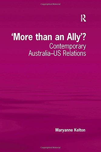 9780754673675: 'More than an Ally'?: Contemporary Australia-US Relations