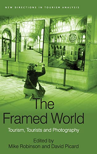9780754673682: The Framed World: Tourism, Tourists and Photography (New Directions in Tourism Analysis)