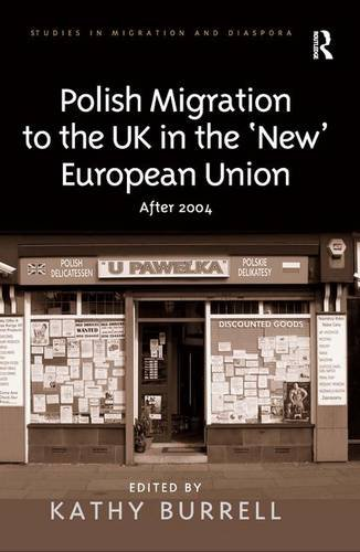 9780754673873: Polish Migration to the UK in the 'New' European Union: After 2004 (Studies in Migration and Diaspora)