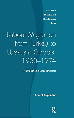Labour Migration from Turkey to Western Europe,: Ahmet Akgunduz
