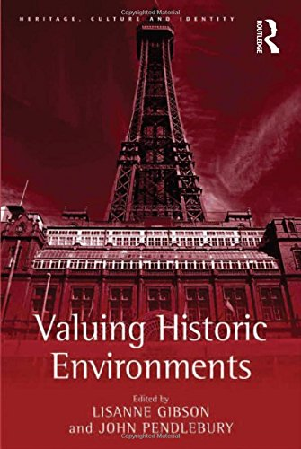 9780754674245: Valuing Historic Environments (Heritage, Culture and Identity)