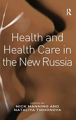 9780754674276: Health and Health Care in the New Russia