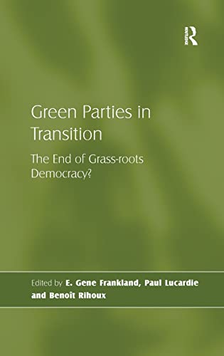 9780754674290: Green Parties in Transition: The End of Grass-roots Democracy?