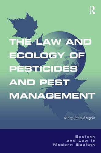 9780754674313: The Law and Ecology of Pesticides and Pest Management (Ecology and Law in Modern Society)
